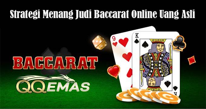 Strategi Menang Judi Baccarat Online Uang Asli